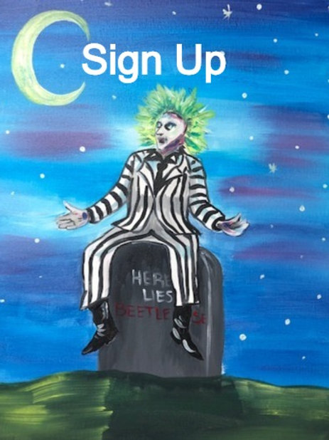 Beetlejuice Sign Up- 11/5 - 9pm Eastern Time