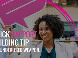 Quick Rapport Building Tip