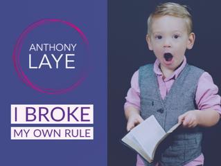 I Broke My Own Rule