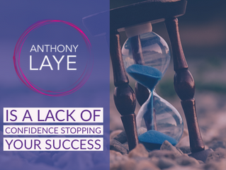 Is A Lack Of Confidence Stopping Your Success?