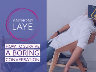 How To Survive A Boring Conversation