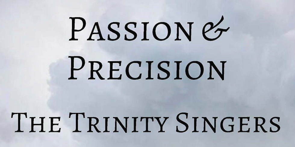 Passion & Precision - The Trinity Singers
