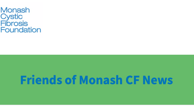 Friends of Monash CF News - Edition 9 now available