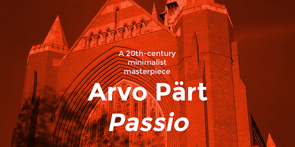 Arvo Pärt Passio - In collaboration with Christopher Watson and Trinity College, University of Melbourne