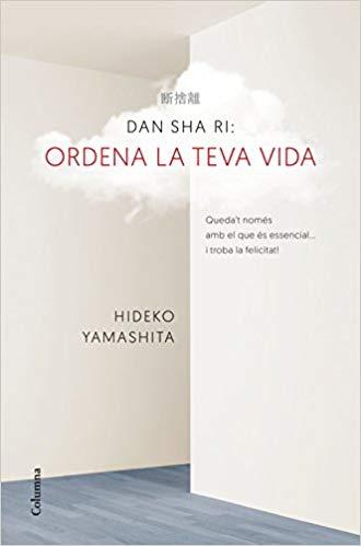 Dan Sha Ri - Ordena la teva vida