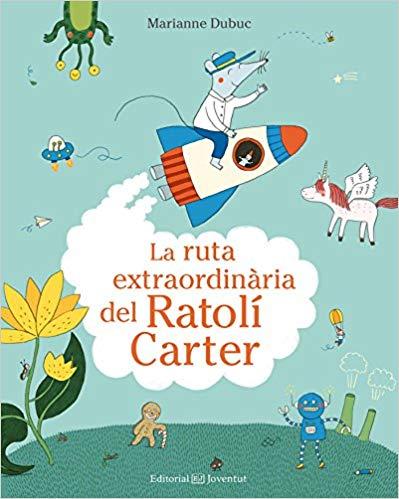 La ruta extraordinària del Ratolí Carter - La ruta extraordianria del Ratón Cartero