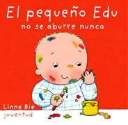 El pequeño Edu no se aburre nunca - El petit Edu no s'avorreix mai