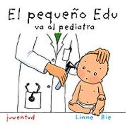 El pequeño Edu va al pediatra - El pequeño Edu va al pediatra