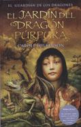 El guardián de los dragones. El Jardín del dragón púrpura 2