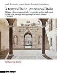 A travers l'Italie / Attraverso l'Italia. Edifices, villes, paysages dans les voyages des architectes français, 1750-1850.