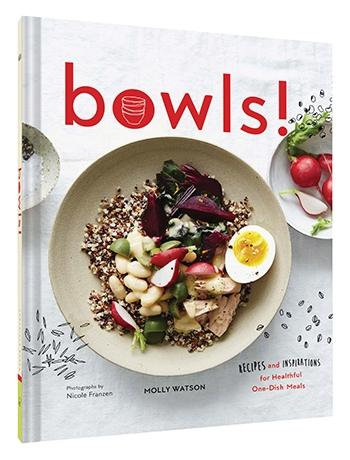 Bowls Hardcover Book Recipes and Inspirations for Healthful One-Dish Meals