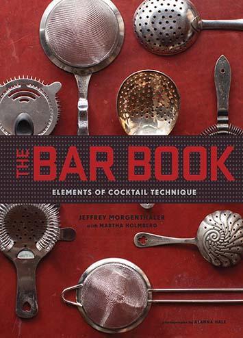 The Bar Book  Elements of Cocktail Technique Hardcover Jeffrey Morgenthaler