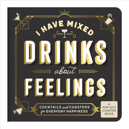 I Have Mixed Drinks About Feelings Witty Quotes and Cocktail Recipes Fun Host Gift