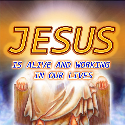 Jesus is Alive and Working in Our Lives (Softcover)