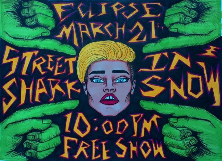 ANOTHER SHOW POSTER! Street Shark and In Snow will be at Eclipse Coffee on March 21st!