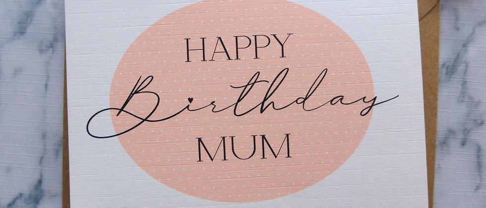 Happy Birthday Mum Card, Happy Birthday Card, Card For Mum, Polkadot Birthday Card, Card for Her, Pretty Birthday Card