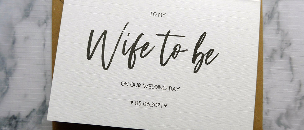 Wedding Greetings Card - To my Husband/Wife to be on our Wedding Day Card,
