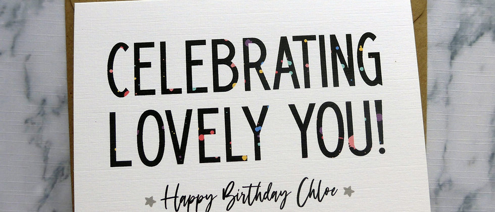 Personalised Birthday Card For Her, Friend Birthday Card, Confetti Birthday Card, Celebrating Lovely You Birthday Card