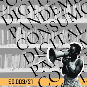 ED 003/21 CDP - Consumo digital em tempos de pandemia