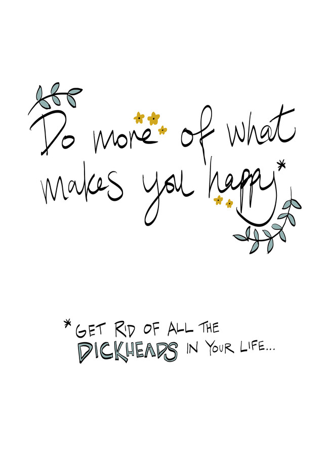 DO MORE OF WHAT MAKES YOU HAPPY.jpg