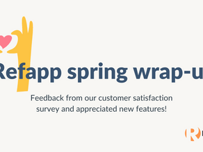 Refapp spring wrap-up! Customer satisfaction survey and appreciated new features