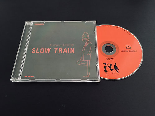 Slow Train  (CD - LP) - Gea Russell & Company