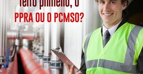 PPRA ou PCMSO. Quem vem primeiro?