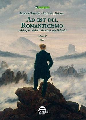 Ad est del Romanticismo 1786-1901: alpinisti vittoriani sulle Dolomiti