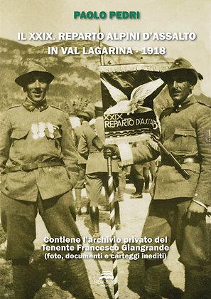 Il XXIX. Reparto Alpini d'assalto in Val Lagarina (1918)
