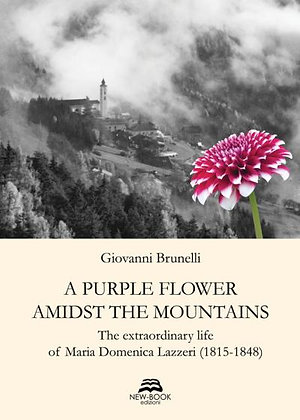 A purple flower admist the mountains. The extraordinary life of Maria Domenica L