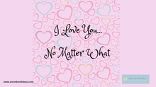 I Love You...No Matter What