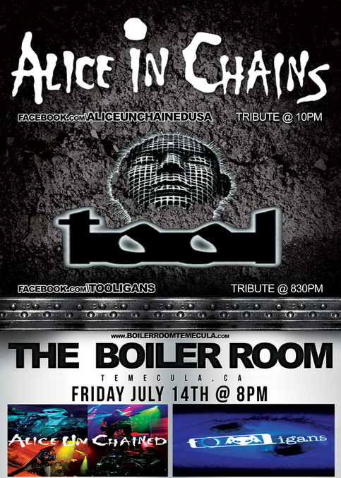 Alice Un Chained and Tooligans invade The Boiler Room in Temecula, CA on July 14th 2017 - 8pm