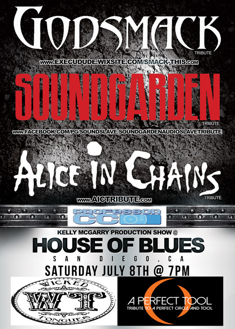July 8th - House of Blues San Diego, CA - Godsmack, Soundgarden, Alice in Chains and Tool Tributes t