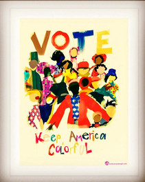 Vote! Keep America Colorful! Purchase a