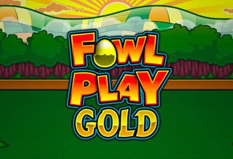 Fowl Play Gold, the Best Slot Game Out There!