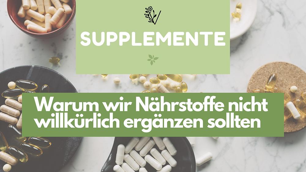 Supplemente, Nahrungsergänzung, Nährstoffpräparat, Nahrungsergänzungsmittel, supplementieren