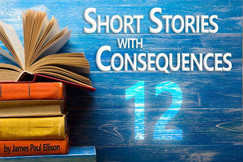Autographed - 12 Short Stories with Consequences