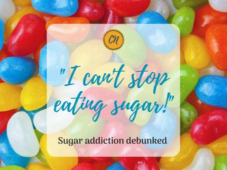 """""""I Can't Stop Eating Sugar"""": Sugar Addiction Debunked"""