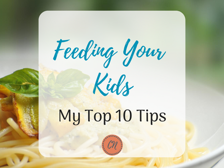 Feeding Your Kids: My Top 10 Tips