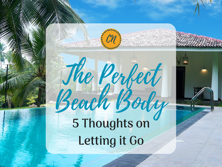 The Perfect Beach Body: 5 Thoughts on Letting it Go