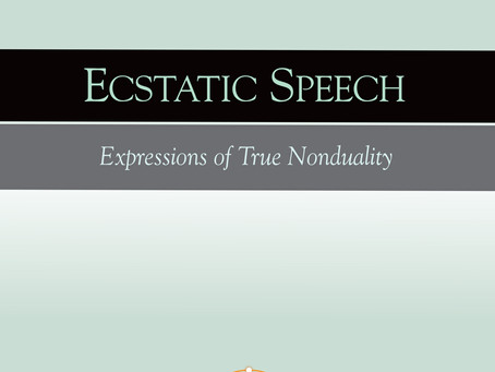 Ecstatic Speech: Expressions of True Nonduality
