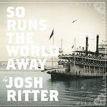 "CD Reviews: Josh Ritter's ""So Runs the World Away,' Patty Griffin's ""Downtown Church"""