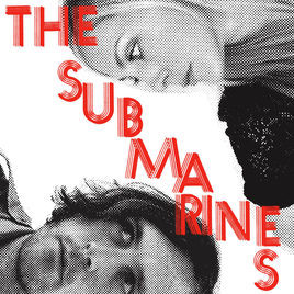 CD Review: the Submarines' 'Love Notes/Letter Bombs'