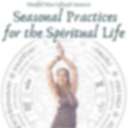 Seasonal Practices for the Spiritual Lif