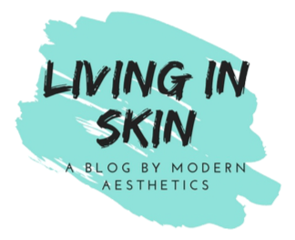 Welcome to 'Living in Skin', a Blog by Modern Aesthetics