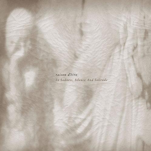 RAISON D'ÊTRE - In Sadness, Silence And Solitude [2LP]