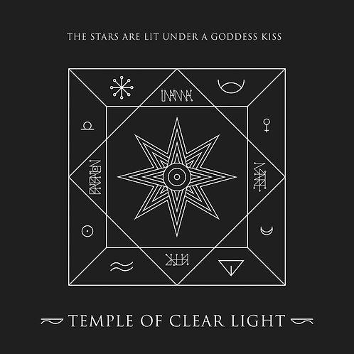 TEMPLE OF CLEAR LIGHT - The Stars Are Lit Under A Goddess Kiss [Ltd. E