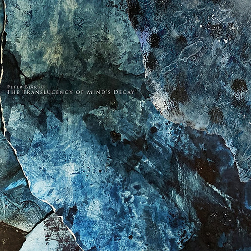 PETER BJÄRGÖ - The Translucency Of Mind's Decay [CD]