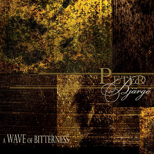 PETER BJÄRGÖ - A Wave Of Bitterness [CD]