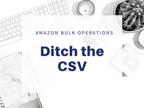 Amazon Bulk Operations: Ditch the CSV